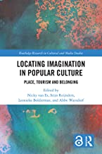 Locating Imagination in Popular Culture: Place, Tourism and Belonging (Routledge Research in Cultural and Media Studies)
