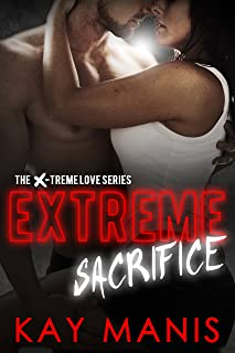 Extreme Sacrifice (X-Treme Love Book 3)