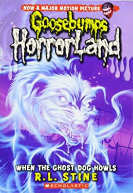 When the Ghost Dog Howls (Goosebumps HorrorLand #13)