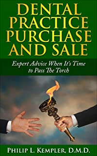 Dental Practice Purchase and Sale: Expert Advice When It's Time to Pass The Torch