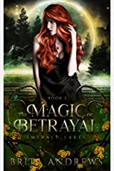 The Magic of Betrayal: Emerald Lakes Book Two Kindle Edition