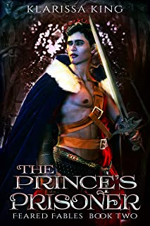 The Prince's Prisoner (Feared Fables Book 2)