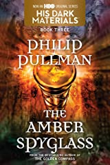 His Dark Materials: The Amber Spyglass (Book 3) Kindle Edition