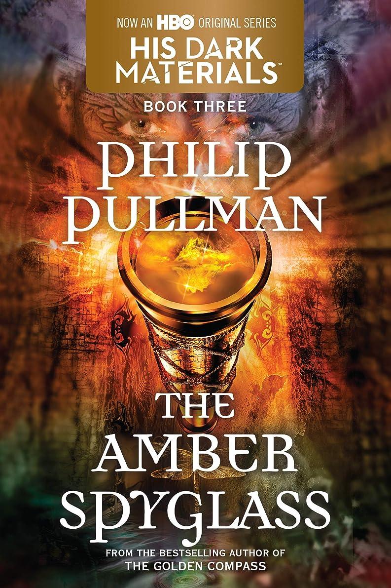 眉沿って時折His Dark Materials: The Amber Spyglass (Book 3) (English Edition)