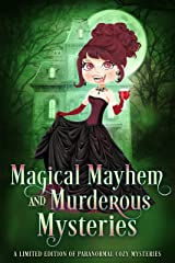 Magical Mayhem and Murderous Mysteries: A Limited Edition Collection of Paranormal Mysteries Kindle Edition