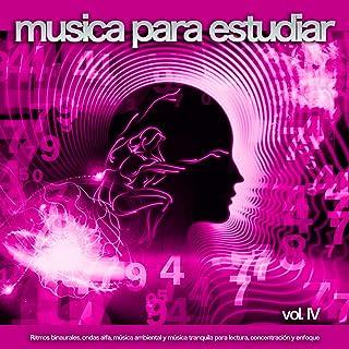 Musica para estudiar: Ritmos binaurales, ondas alfa, música ambiental y música tranquila para lectura, concentración y enfoque, Vol. 4