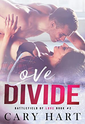 Love Divide: A Friends to Lovers Standalone Romance (Battlefield of Love Book 2)