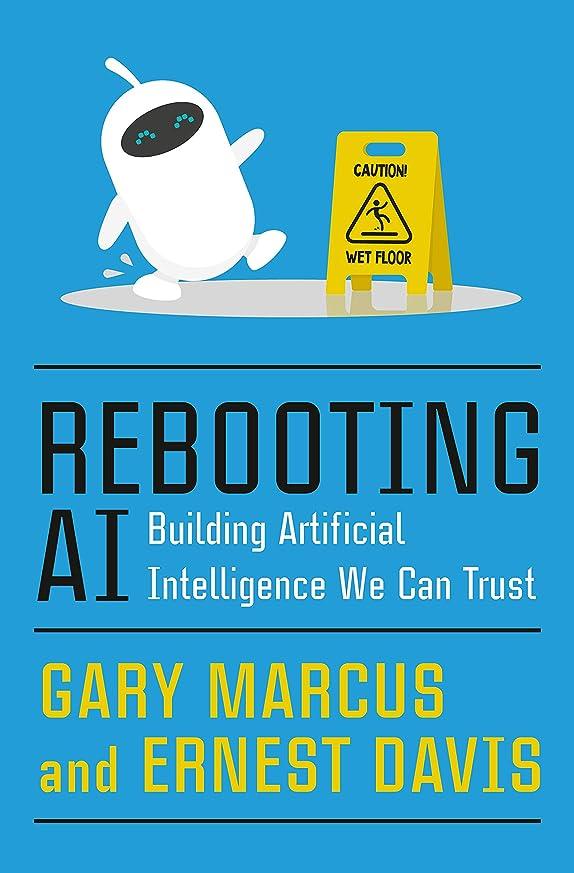 オート発言する幸運なRebooting AI: Building Artificial Intelligence We Can Trust (English Edition)