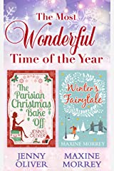 The Most Wonderful Time Of The Year: The Parisian Christmas Bake Off / Winter's Fairytale Kindle Edition