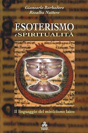 Esoterismo e Spiritualità: Il linguaggio del misticismo laico