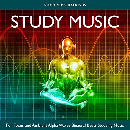 Binaural Beats Studying Music Focus by Study Music & Sounds
