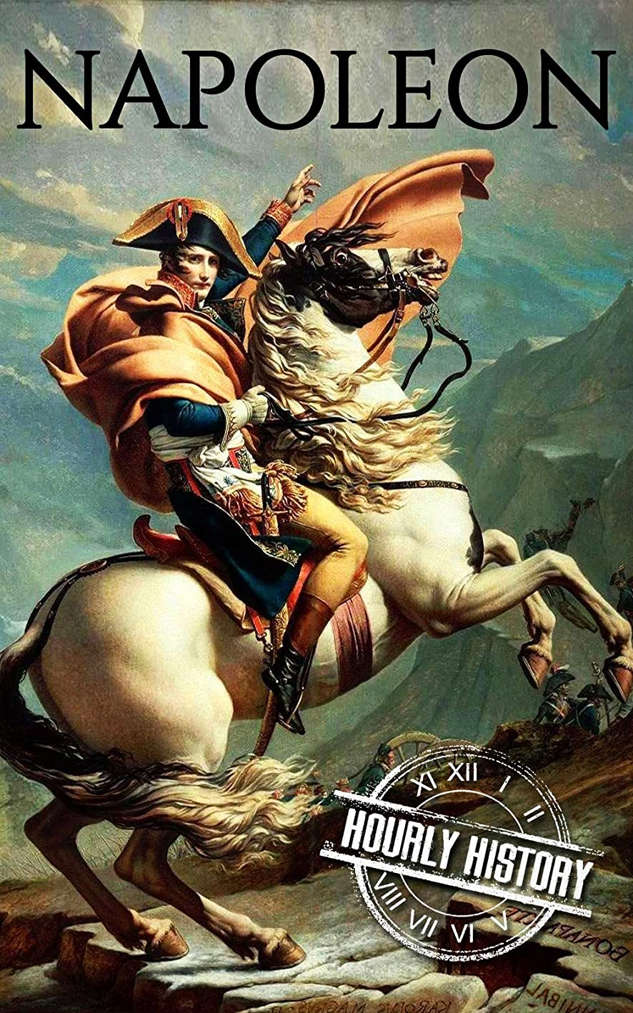 掃除撤退課税Napoleon: A Life From Beginning To End (Military Biographies Book 1) (English Edition)