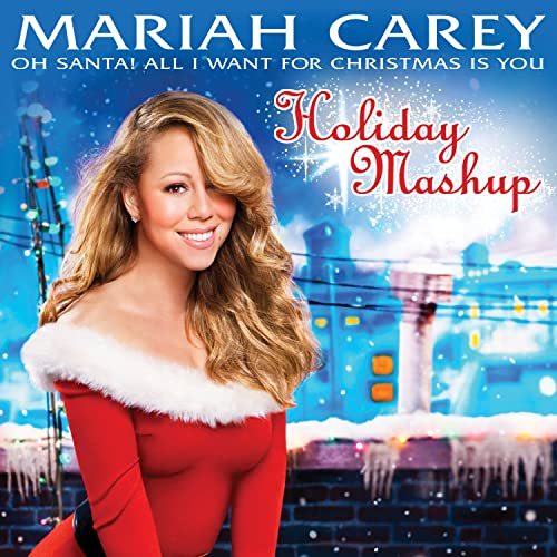 Mariah Carey All I Want For Christmas.Oh Santa All I Want For Christmas Is You Holiday Mashup
