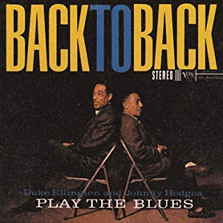 Duke Ellington And Johnny Hodges Play The Blues Back To Back