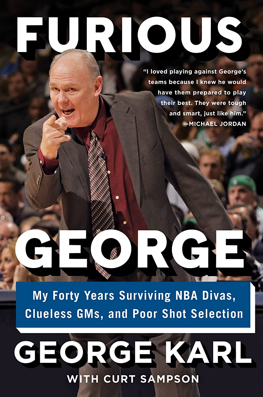 用心深い肌寒い有毒なFurious George: My Forty Years Surviving NBA Divas, Clueless GMs, and Poor Shot Selection (English Edition)