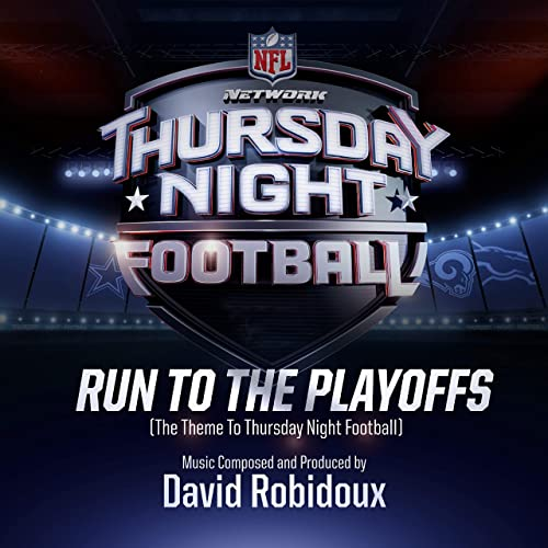 Run To The Playoffs The Theme To Thursday Night Football By David Robidoux On Amazon Music Amazon Com