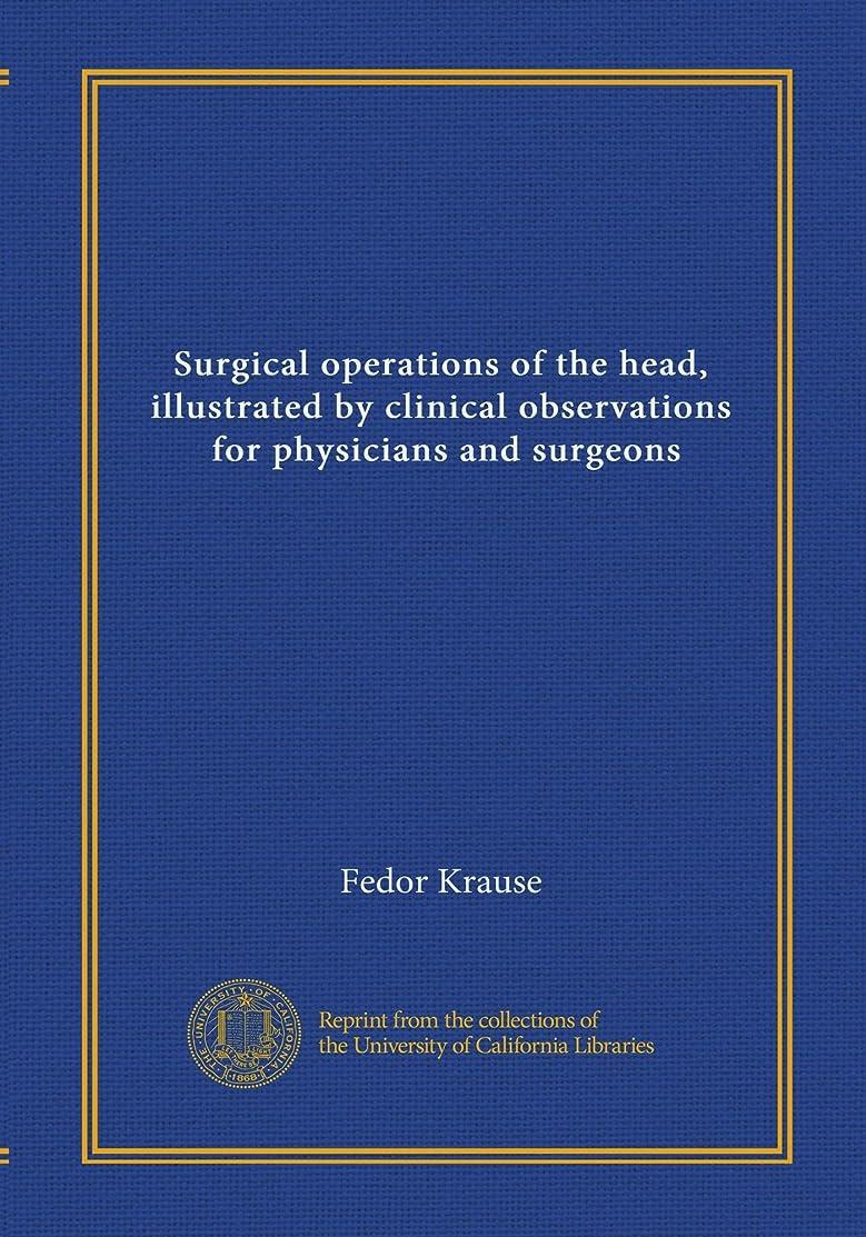 バレーボール永遠の要旨Surgical operations of the head, illustrated by clinical observations, for physicians and surgeons (v.01)