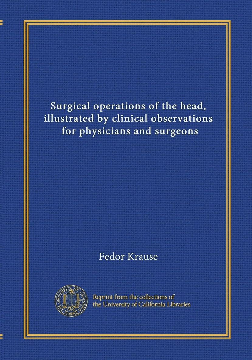 山後ろに弱めるSurgical operations of the head, illustrated by clinical observations, for physicians and surgeons (v.01)