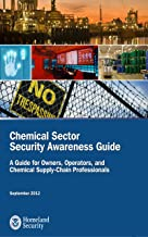 Chemical Sector Security Awareness Guide Chemical Sector Security Awareness Guide A Guide for Owners, Operators, and Chemical Supply-Chain Professionals ... and Chemical Sup (English Edition)