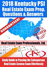 2018 Kentucky PSI Real Estate Exam Prep Questions and Answers: Study Guide to Passing the Salesperson Real Estate License Exam Effortlessly