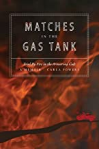 Matches in the Gas Tank