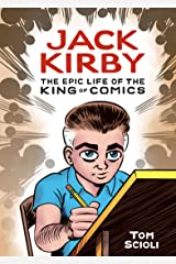 Jack Kirby: The Epic Life of the King of Comics (English Edition) eBook Kindle