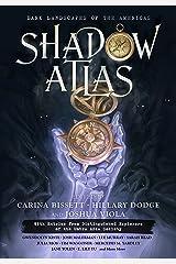 Shadow Atlas: Dark Landscapes of the Americas Kindle Edition