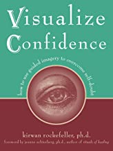 Visualize Confidence: How to Use Guided Imagery to Overcome Self-Doubt (English Edition)