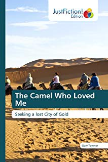 The Camel Who Loved Me: Seeking a lost City of Gold