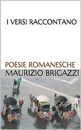I versi raccontano: Poesie romanesche