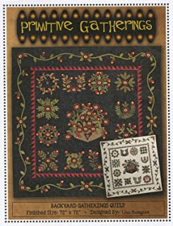 Backyard Gatherings Quilt Pattern by Lisa Bongean from Primitive Gatherings 72