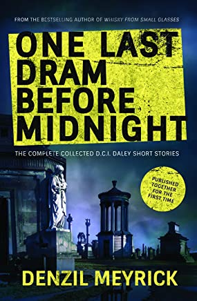 One Last Dram Before Midnight: The Complete DCI Daley Short Stories (The D.C.I. Daley Series) (English Edition)