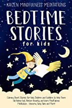 Bedtime Stories for Kids: Calming Short Stories for Kids, Children and Toddlers to Help Them Fall Asleep Fast, Reduce Anxiety, and Learn Mindfulness Meditation ... Fairy Tales and More! (English Edition)
