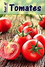 Best of Tomates: 100 receitas com os frutados vegetais vermelho verão (Portuguese Edition)