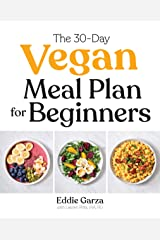 The 30-Day Vegan Meal Plan for Beginners Kindle Edition