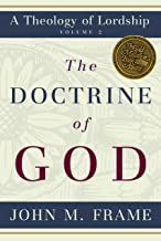 Doctrine of God, The (A Theology of Lordship)