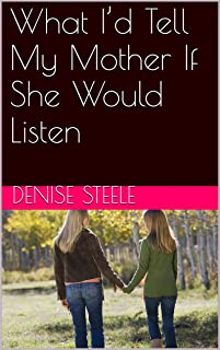What I'd Tell My Mother If She Would Listen: A teenager's struggle (English Edition)