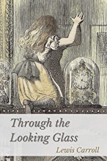 Through the Looking-Glass: Original Classics and Annotated