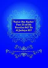 Tafsir Ibn Kathir Part 25 of 30: Fussilat 047 To Al Jathiya 037