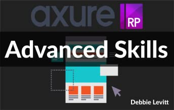 Advanced Skills - Interactive Prototyping With Axure RP 8 (Online Video Course) [Online Code]