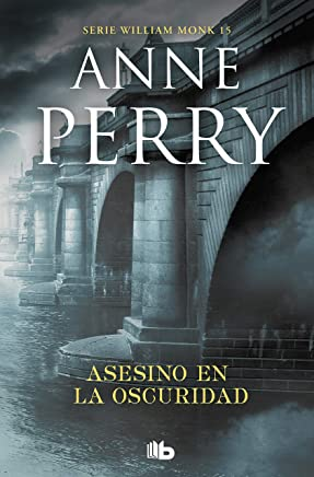 Asesino en la oscuridad (Detective William Monk 15) (Spanish Edition)