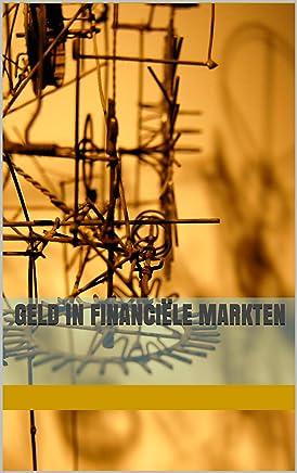 GELD IN FINANCIËLE MARKTEN