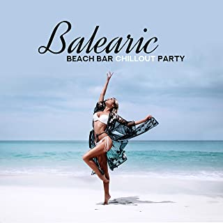 Balearic Beach Bar Chillout Party: Mix of Top 2019 Electro Chill Out EDM Music, Perfect Summer Dance Party Vibes, Hot Beach Bar Rhythms & Sweet Cocktails