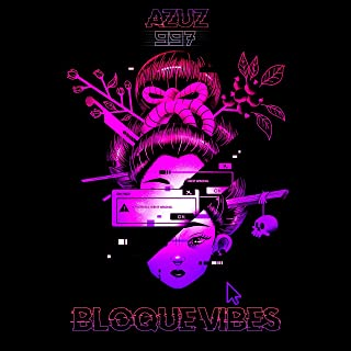 Bloque Vibes [Explicit]