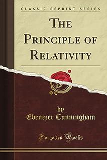 The Principle of Relativity (Classic Reprint)