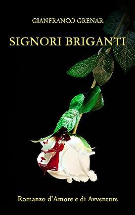 Signori Briganti: Favola nera barocca di amore e avventure