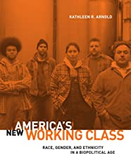 America's New Working Class: Race, Gender, and Ethnicity in a Biopolitical Age