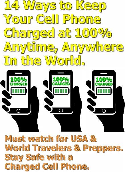 14 种方法可以让你的手机在世界任何地方的任何时候都保持 100 的电量,必须注意美国世界旅行者的准备者徒步旅行者用带电量的手机安全,史蒂文 · 哈里斯著