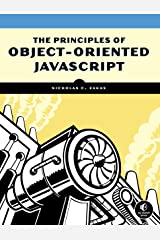 The Principles of Object-Oriented JavaScript Kindle Edition