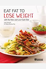 Eat fat to lose weight: with the Keto and Low-Carb Diet (English Edition) Format Kindle